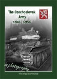 The Czechoslovak Army 1945-1954 in Photography