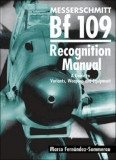 Messerschmitt Bf-109 Recognition Manual, A Guide to Variants, Weapons & Equipment