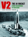 V2 The A4 Rocket from Peenemude to Redstone