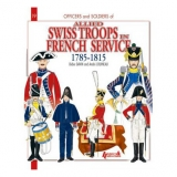 The Swiss Under the French Service 1785-1815