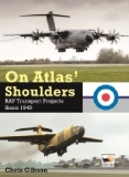On Atlas´ Shoulders, RAF Transport Aircraft projects since 1945