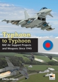 Typhoon to Typhoon, RAF Air Support Projects and Weapons Since 1945