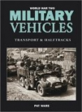 WW II Military Wehicles: Transport and Halftrack