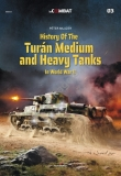 History Of The Turán Medium and Heavy Tanks In WW II