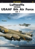 Luftwaffe versus USAAF 8th Air Force vol. I