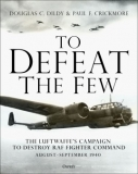 To Defeat the Few, The Luftwaffe´s campaign to destroy RAF fighter command, August-September 1940
