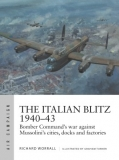 The Italian Blitz 1940-43, Bomber Command´s War Against Mussolini´s Cities, Docks and Factories