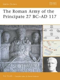 The Roman Army of the Principate 27 BC - AD 117