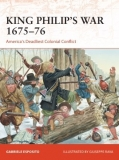 King Philip´s War 1975-76, America´s Deadliest Colonial Conflict