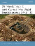 US WW II end Korean War Field Fortifications 1941-53