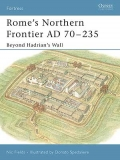 Rome´s Northern Frontier AD 70-235 : Beyond Hadrian´s Wall
