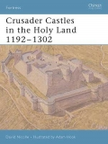 Crusader Castles in the Holy Land 1192-1302
