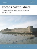 Rome´s Saxon Shore: Coastal Defences of Roman Britain AD 250-500