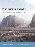 The Berlin Wall , And the Inner-German Border 1961-89