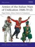 Armies of the Italian Wars of Unification 1848-70 (2), Papal States, Minor States and Volunteers