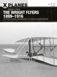 "The Wright Flyers 1899-1916, The Kites, Gliders, and Aircraft that Launched the ""Air Age"""