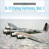 B-17 Flying Fortress, Vol. 1: Boeing's Model 299 through B-17D in World War II