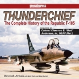 Thunderchief, The Complete History of Republic F-105