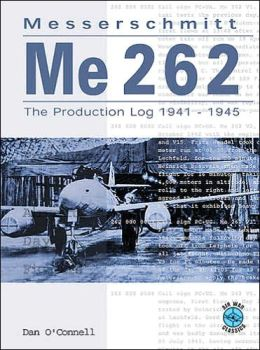Me-262 The Production Log 1941-1945