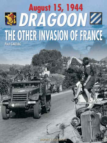 Dragoon, the other invasion of France - August 15, 1944 (GB)