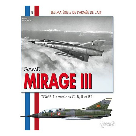 Mirage III Tome 1 versions C,B,R, et B2