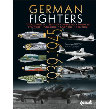 German Fighters 1936 - 1945 Vol. II Bf 110, Me 210, Me 410, Fw 190, Me 262, Me 163, He 162