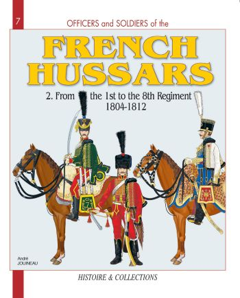 French Hussars 2. From the 1st to the 8th Regiment 1804-1812