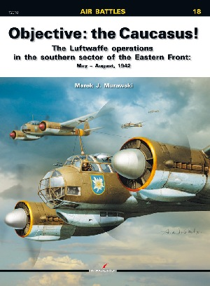 Objective: the Caucasus!, The Luftwaffe operations in the southern sector of the Eastern Front, May-August 1942