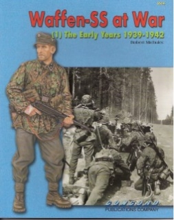 Waffen-SS at War (1) The Early Years 1939-1942