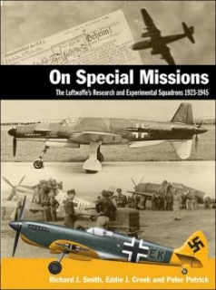 On Special Missions , The Luftwaffe Research and Experimental Squadrons 1923-1945