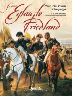 From Eylau to Friedland, 1807 The Polish campaign