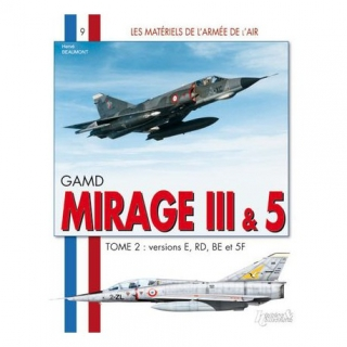 Mirage III and 5 Tome 2 versions E, RD, BE et 5F