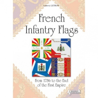 Infantry Flags From 1786 to the End of the First Empire