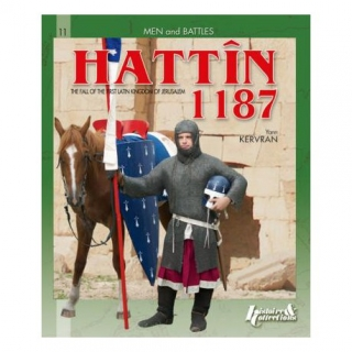 Hattin 1187 The Fall of the First Latin Kingdom of Jerusalem