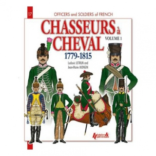 Chasseurs a cheval 1779-1815 Volume 1