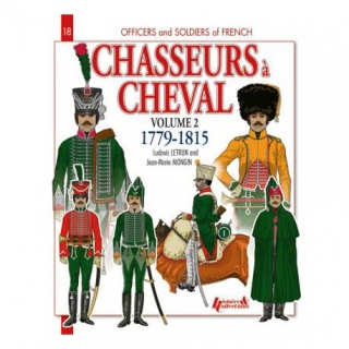 Chasseurs a cheval 1779-1815 Volume 2