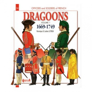 French Dragons 1669-1749 volume 1