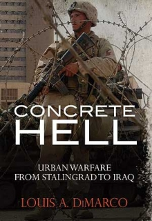 Concrete Hell: Urban Warfare From Stalingrad to Iraq