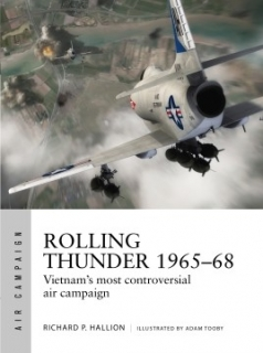 Rolling Thunder 1965-68, Vietnam´s most controversial air campaign