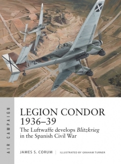 Legion Condor 1936-39, The Lufteaffe Develops Blitzkrieg in the Spanish Civil War