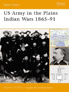 US Army in the Plains Indian Wars 1865-90