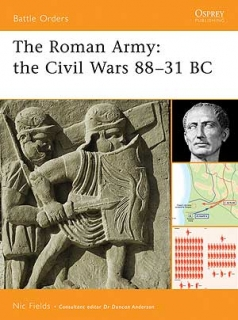 The Roman Army  the Civil War 88-31 BC