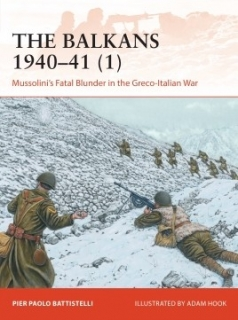 The Balkans 1940-41 1), Mussolini´s Fatal Blunder in the Greco-Italian War