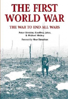 The First World War: The war to and all wars