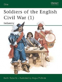 Soldiers of the English Civil War I Infantry