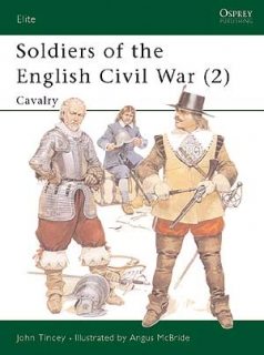 Soldiers of the English Civil War II Cavalry