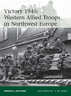 Victory 1945: Western Allied Troops in Northwest Europe