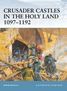 Crusader Castles in the Holy Land 1097-1192