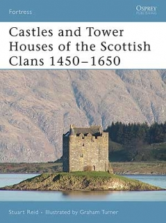 Castles and Tower House of the Scottish Clans 1450-1650
