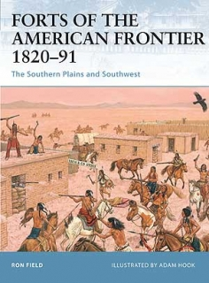 Forts of the American Frontier 1820-91, The Southern Plains and Southwest